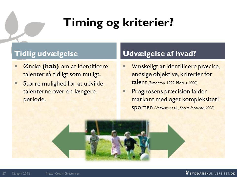 Timing og kriterier Tidlig udvælgelse Udvælgelse af hvad