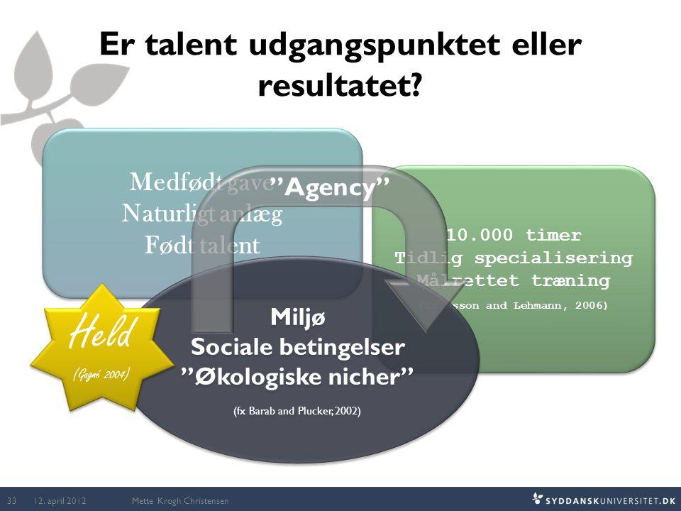 Er talent udgangspunktet eller resultatet