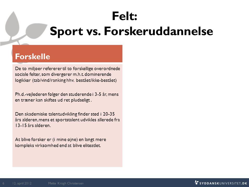 Felt: Sport vs. Forskeruddannelse