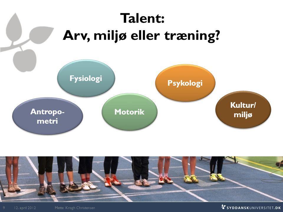 Talent: Arv, miljø eller træning