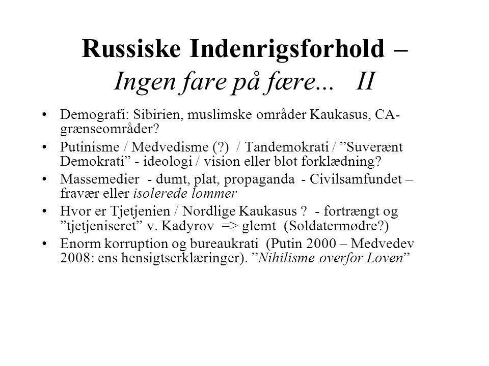Russiske Indenrigsforhold – Ingen fare på fære... II