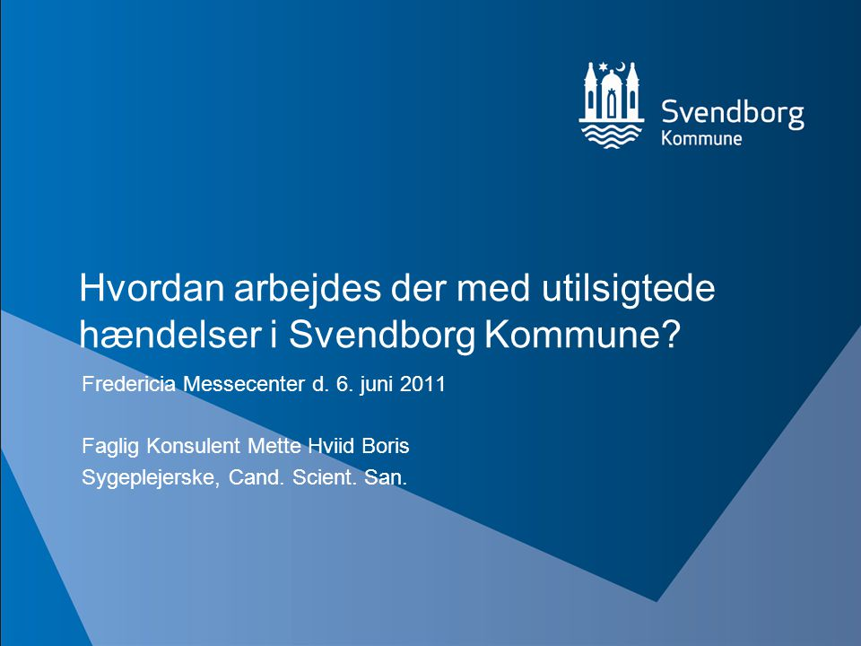 Hvordan arbejdes der med utilsigtede hændelser i Svendborg Kommune
