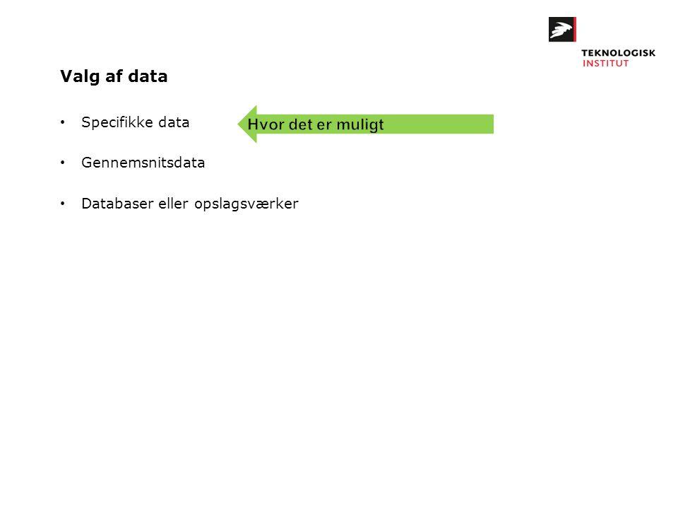 Valg af data Hvor det er muligt Specifikke data Gennemsnitsdata