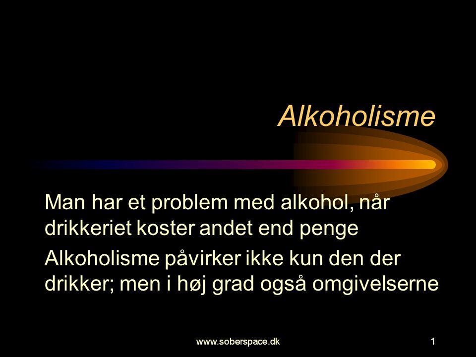 Alkoholisme Man har et problem med alkohol, når drikkeriet koster andet end penge.