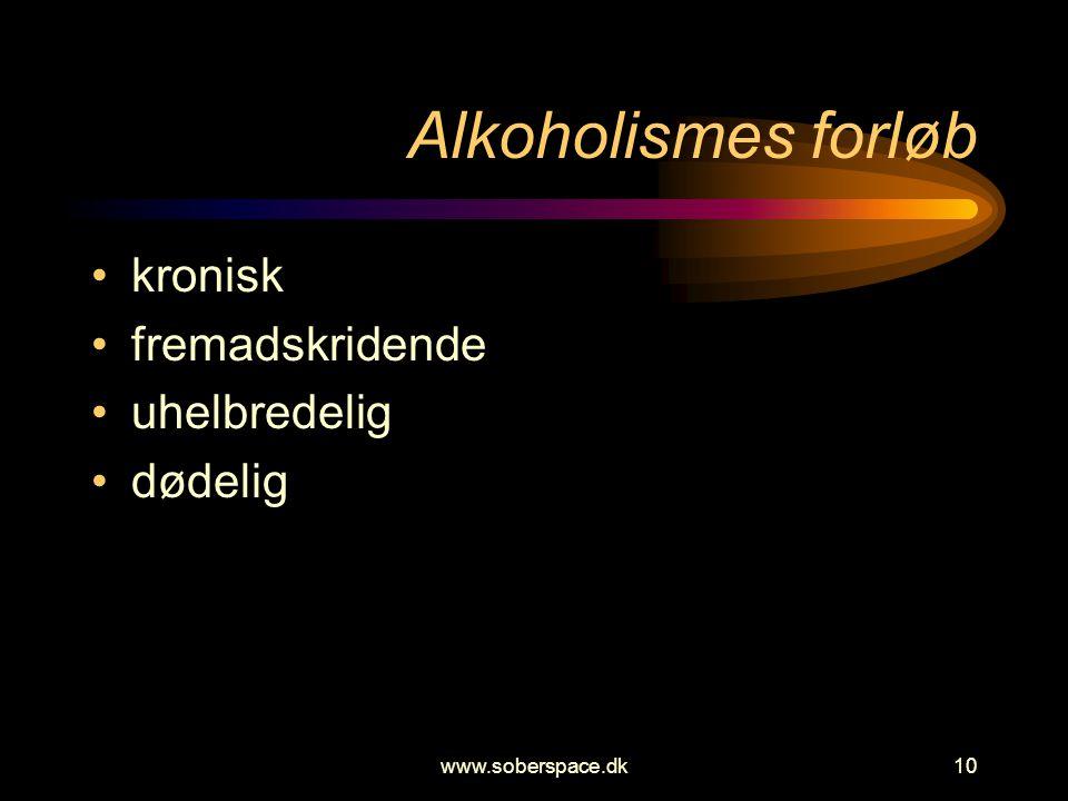 Alkoholismes forløb kronisk fremadskridende uhelbredelig dødelig
