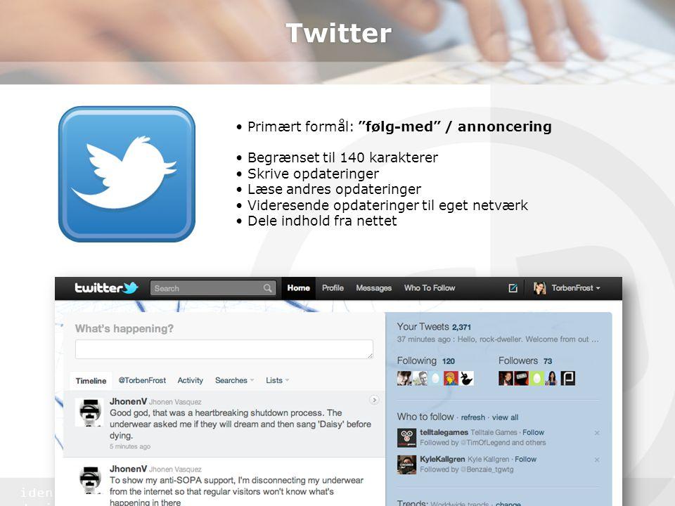 Twitter • Primært formål: følg-med / annoncering