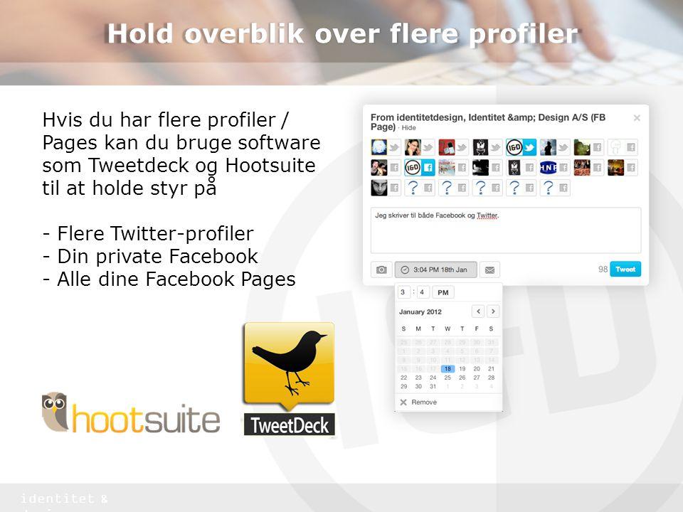 Hold overblik over flere profiler