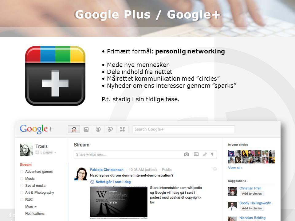Google Plus / Google+ • Primært formål: personlig networking