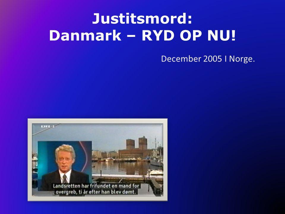 Justitsmord: Danmark – RYD OP NU!