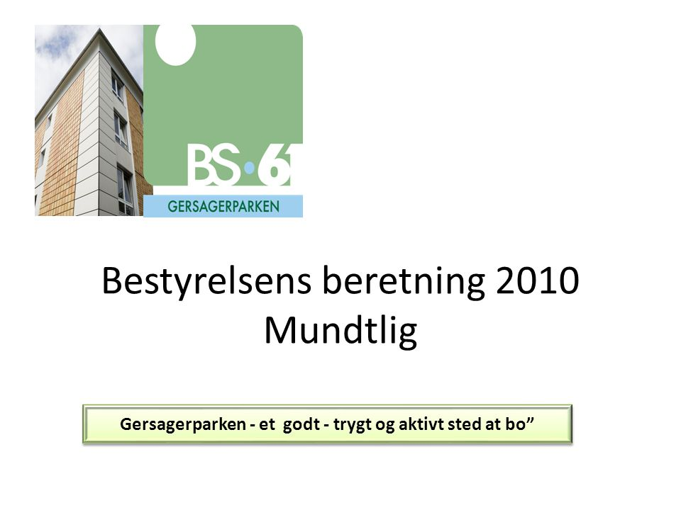 Bestyrelsens beretning 2010 Mundtlig