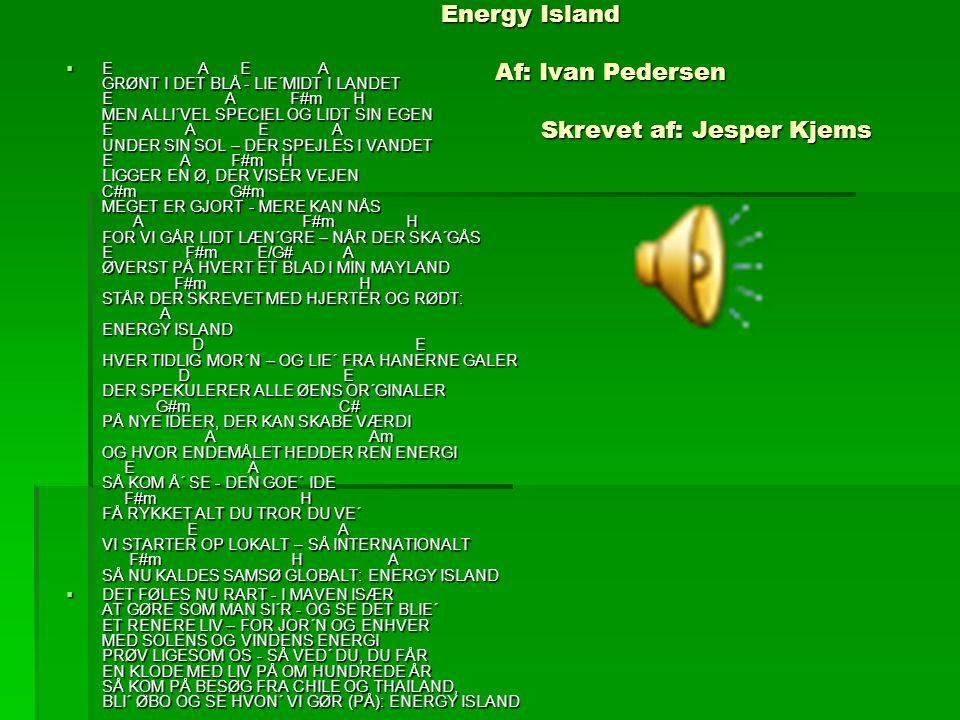 Energy Island Af: Ivan Pedersen Skrevet af: Jesper Kjems