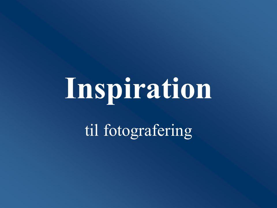 Inspiration til fotografering