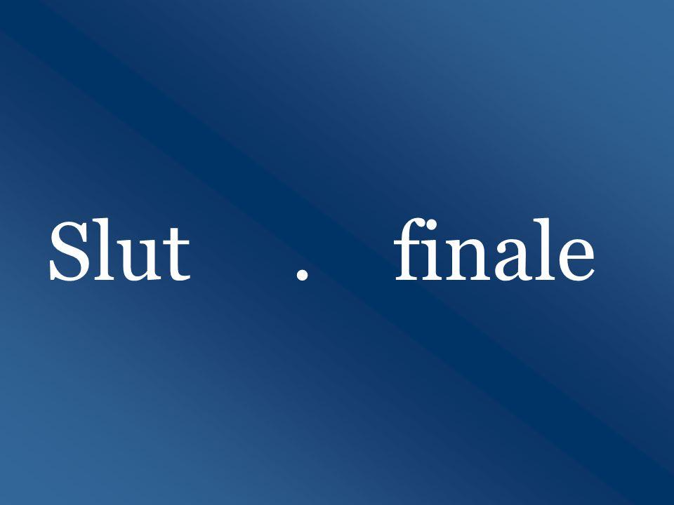 Slut . finale