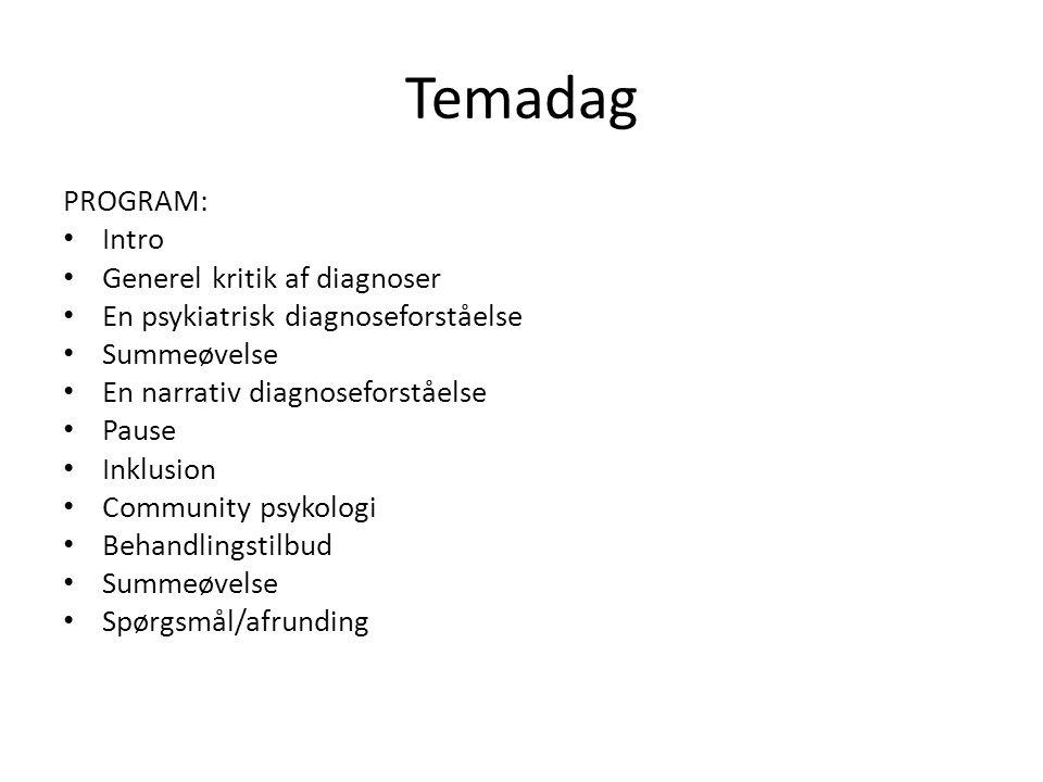 Temadag PROGRAM: Intro Generel kritik af diagnoser