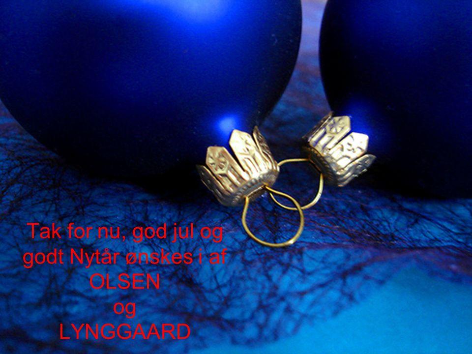 Tak for nu, god jul og godt Nytår ønskes i af OLSEN og LYNGGAARD