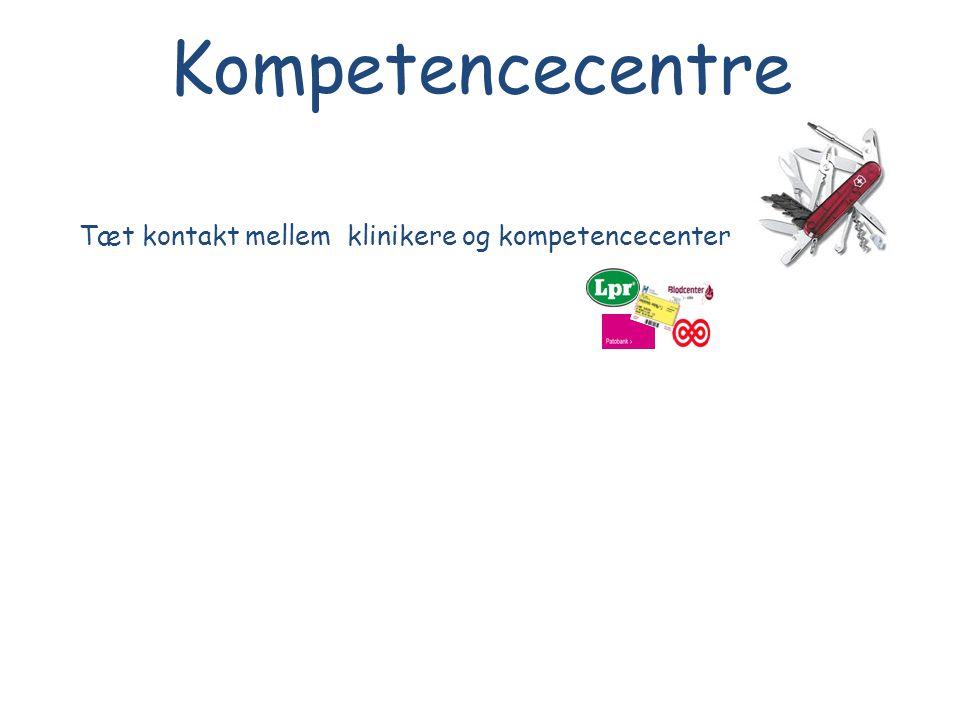 Kompetencecentre Tæt kontakt mellem klinikere og kompetencecenter