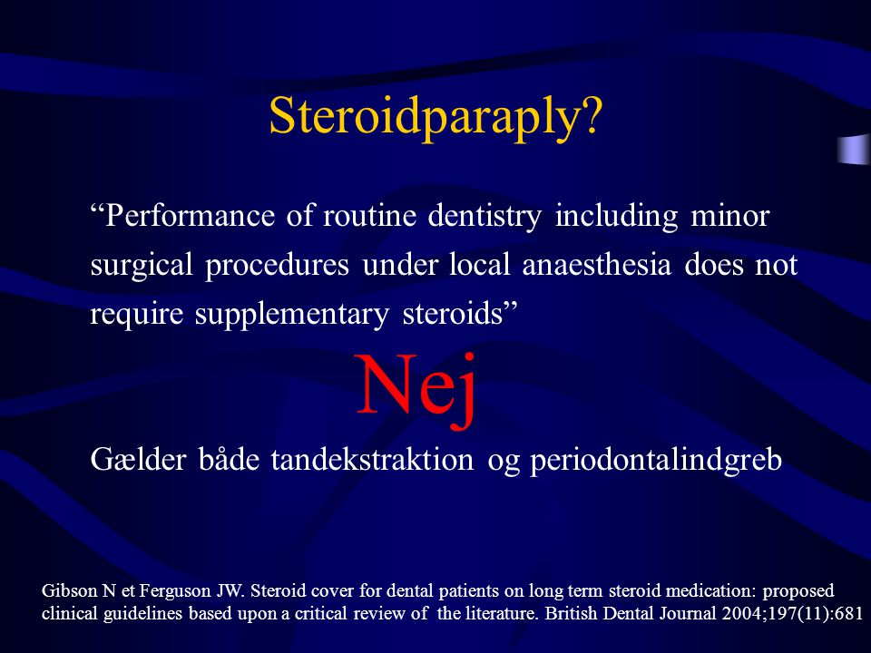 Nej Steroidparaply Performance of routine dentistry including minor