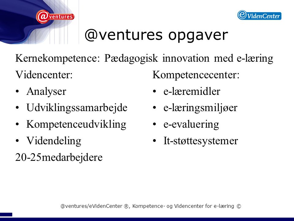 @ventures/eVidenCenter ®, Kompetence- og Videncenter for e-læring ©