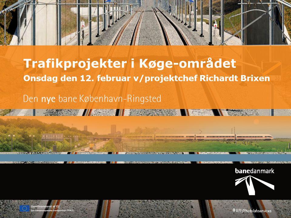 Trafikprojekter i Køge-området Onsdag den 12
