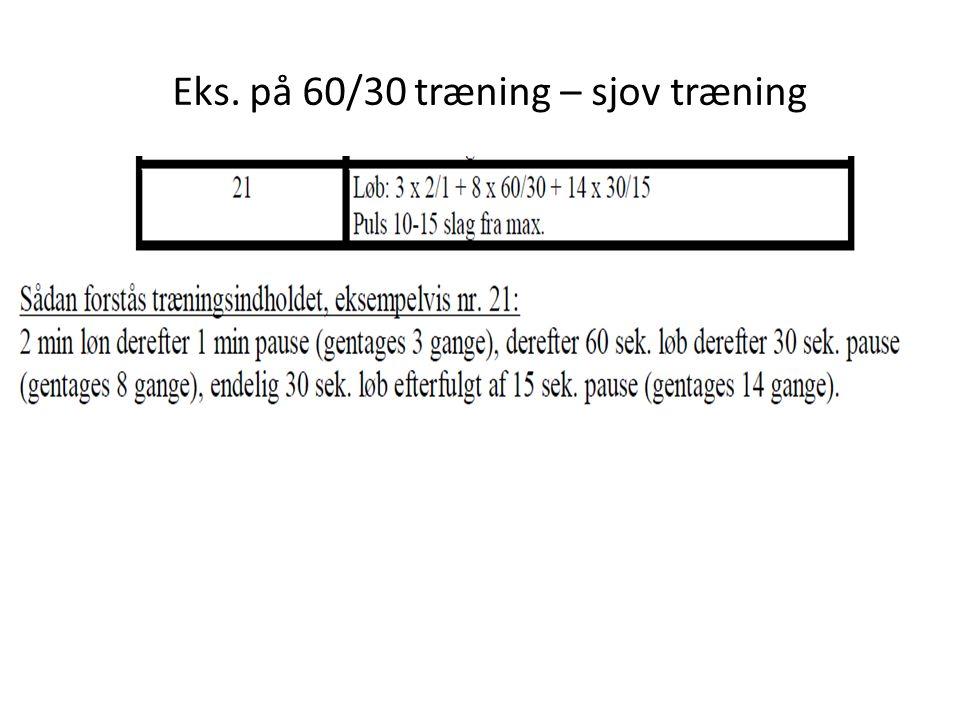 Eks. på 60/30 træning – sjov træning