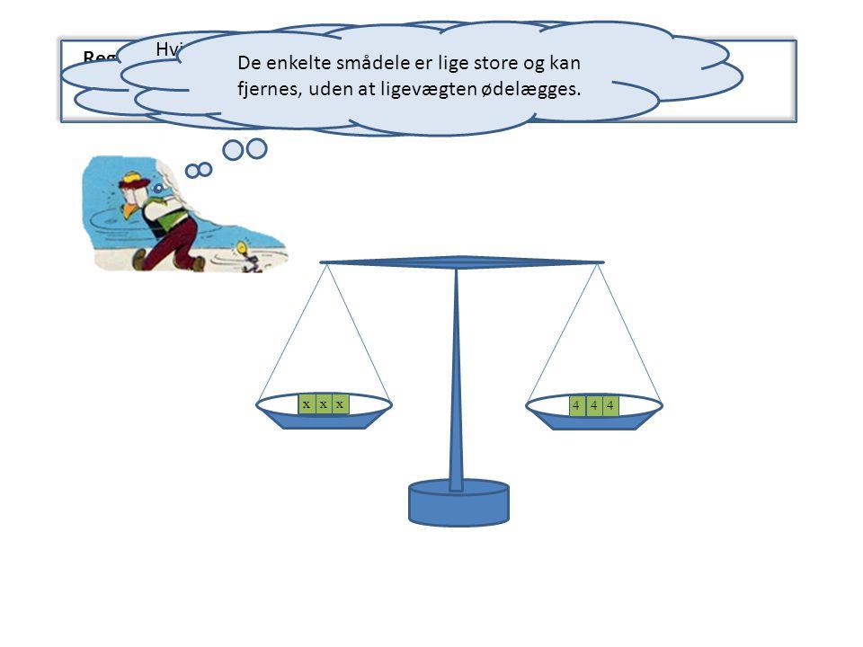 Hvis man deler indholdet af de to vægtskåle i samme antal lige store dele, bevares ligevægten – ligningen gælder stadig.