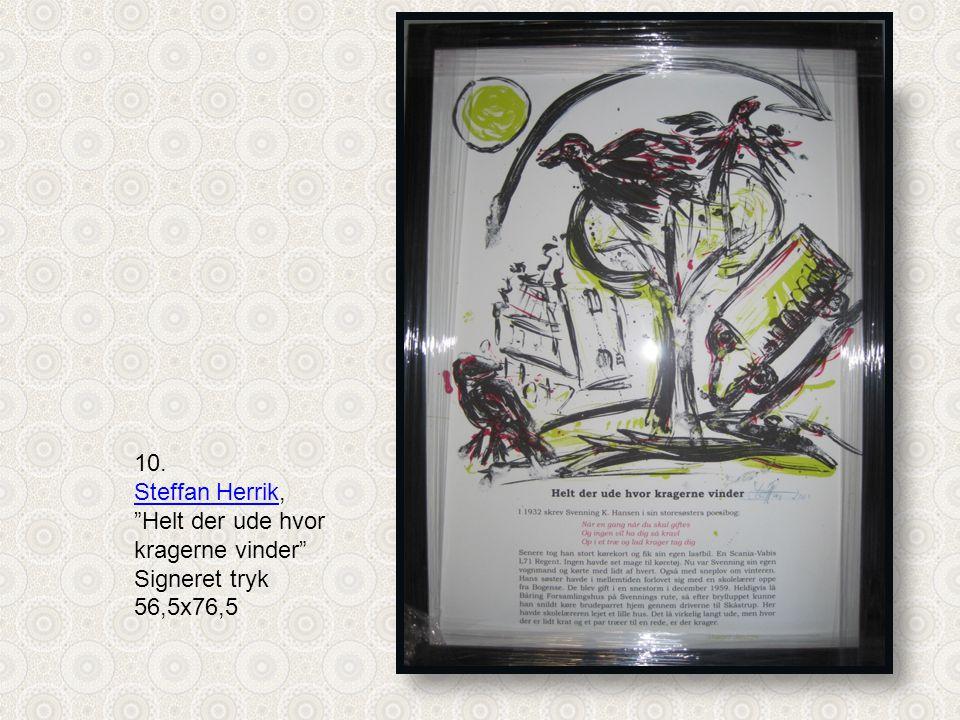 10. Steffan Herrik, Helt der ude hvor kragerne vinder Signeret tryk 56,5x76,5