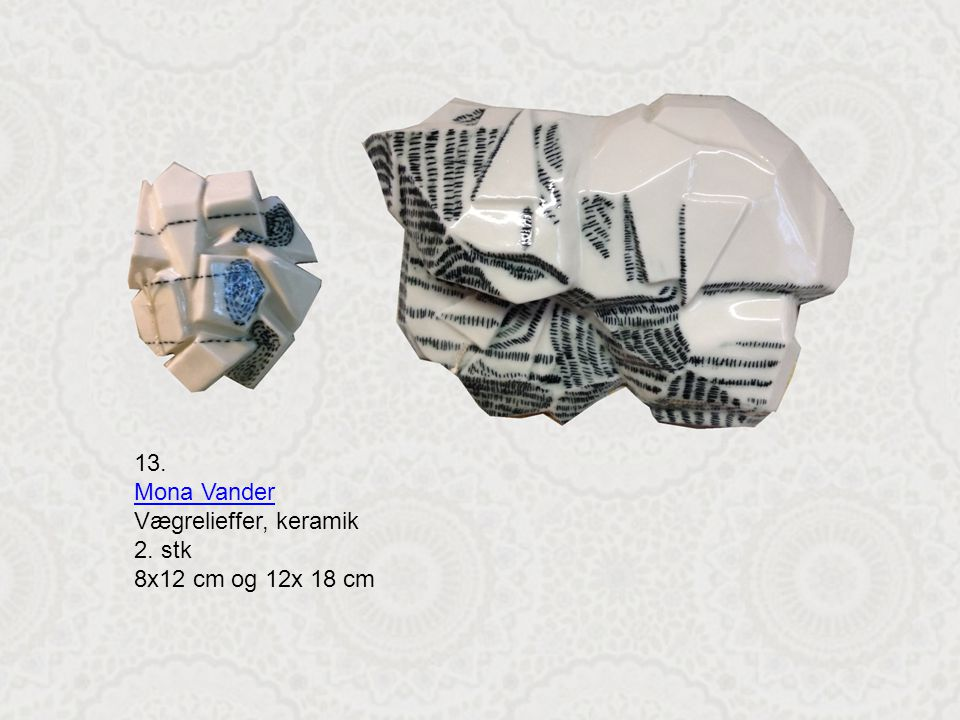 13. Mona Vander Vægrelieffer, keramik 2. stk 8x12 cm og 12x 18 cm