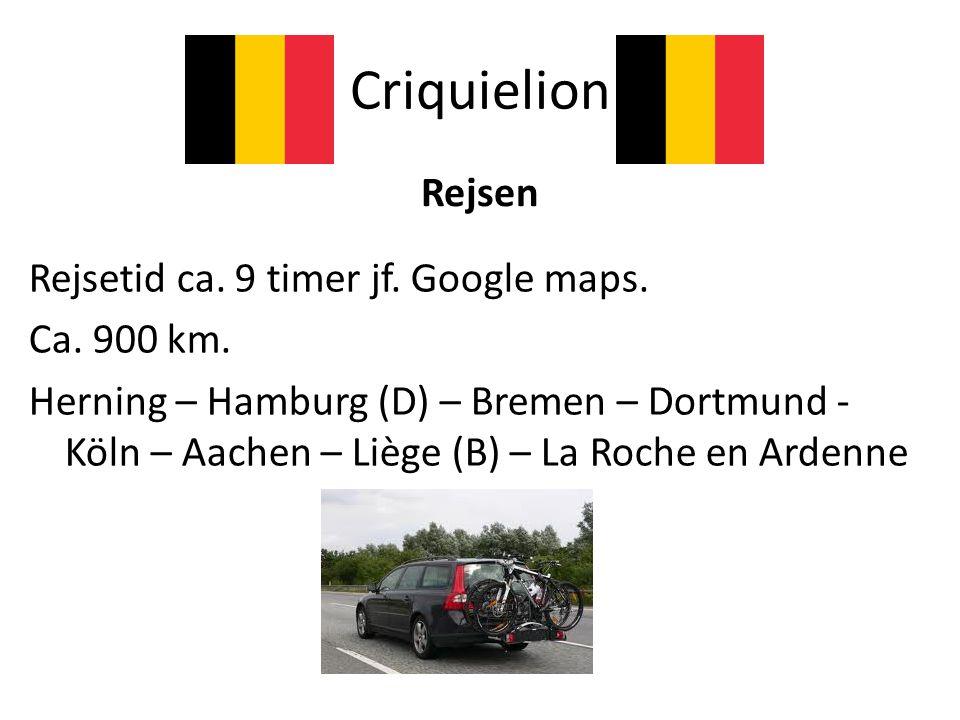 Criquielion Rejsen Rejsetid ca. 9 timer jf. Google maps. Ca. 900 km.