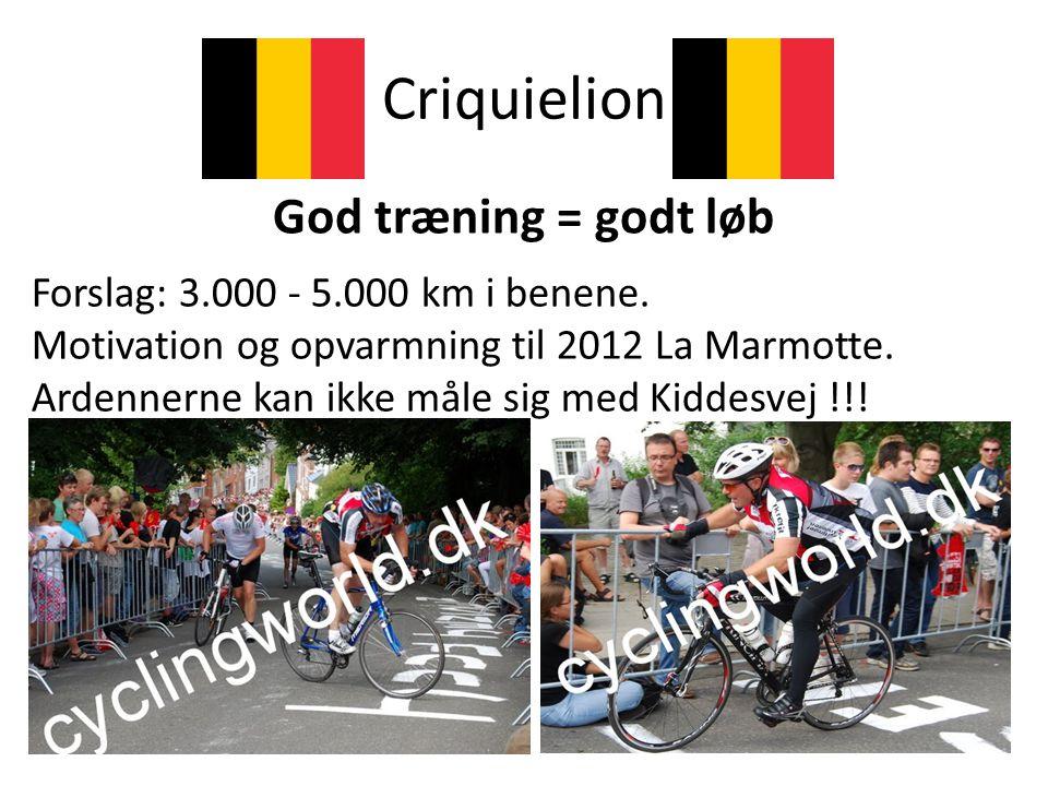Criquielion God træning = godt løb Forslag: 3.000 - 5.000 km i benene.