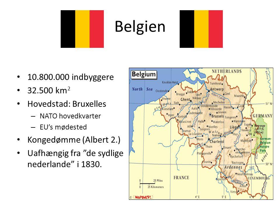 Belgien 10.800.000 indbyggere 32.500 km2 Hovedstad: Bruxelles