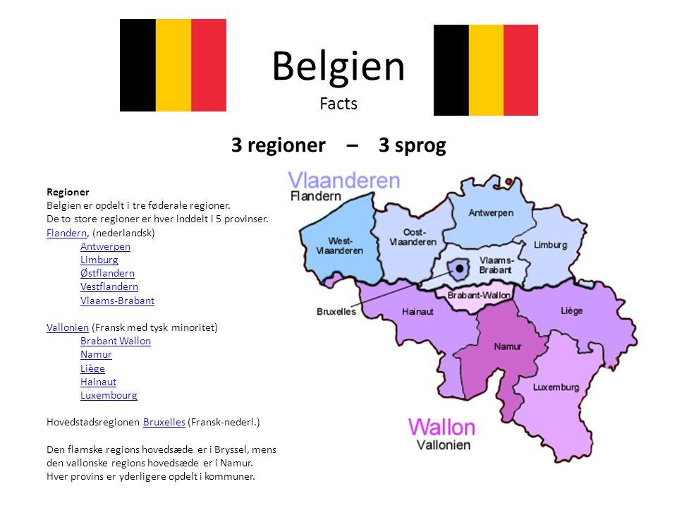 Belgien Facts 3 regioner – 3 sprog Regioner