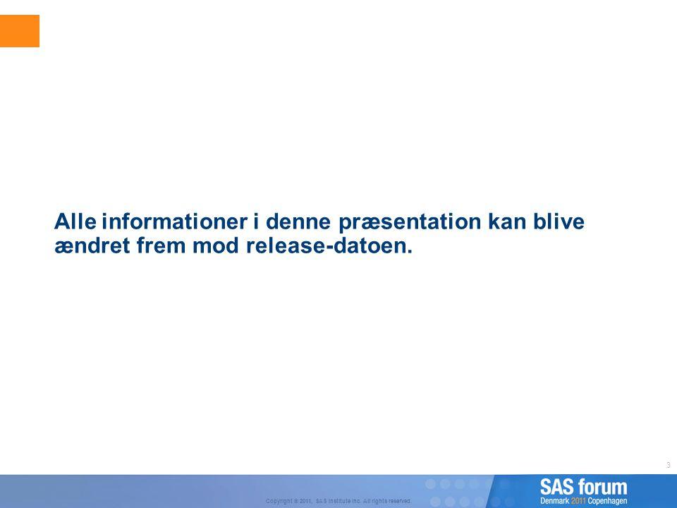 Alle informationer i denne præsentation kan blive ændret frem mod release-datoen.