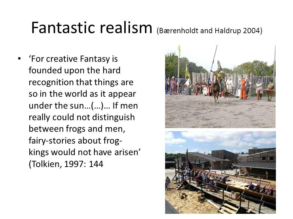 Fantastic realism (Bærenholdt and Haldrup 2004)