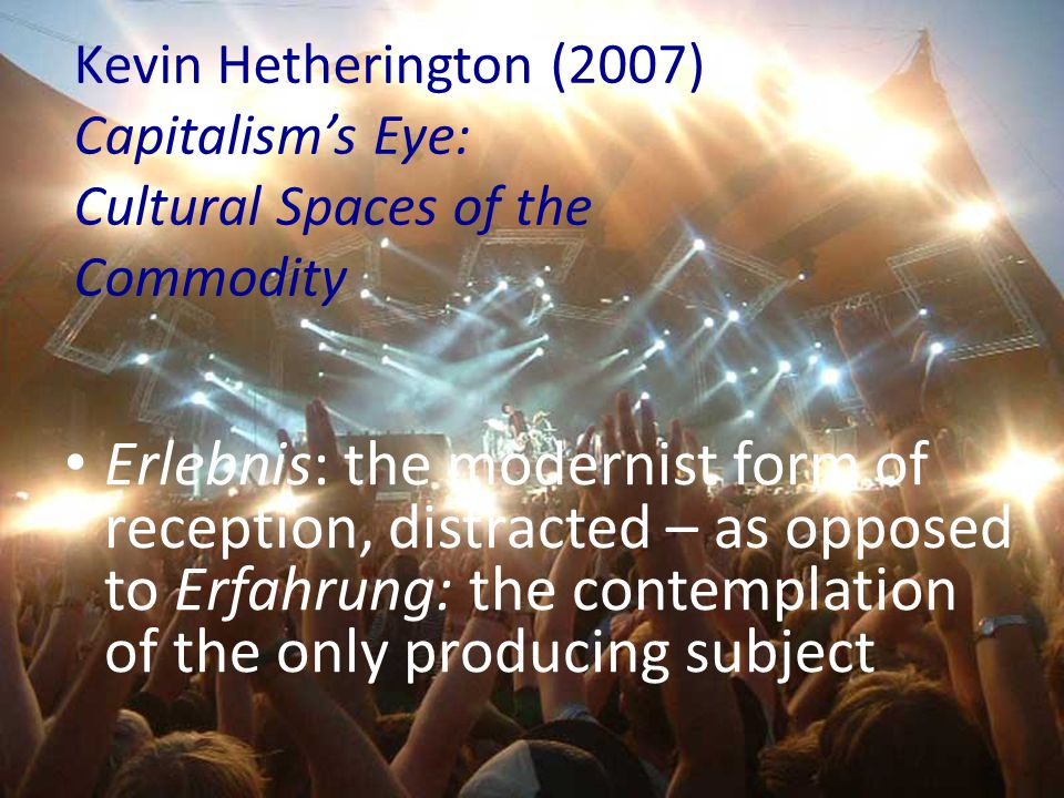 Kevin Hetherington (2007) Capitalism's Eye: Cultural Spaces of the Commodity