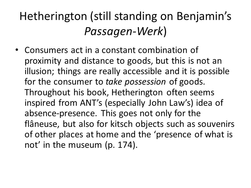 Hetherington (still standing on Benjamin's Passagen-Werk)