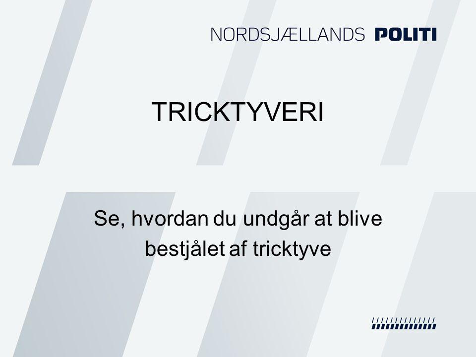 TRICKTYVERI Se, hvordan du undgår at blive bestjålet af tricktyve