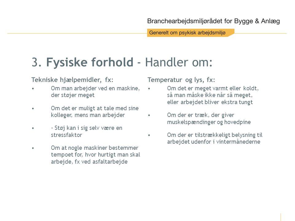 3. Fysiske forhold - Handler om: