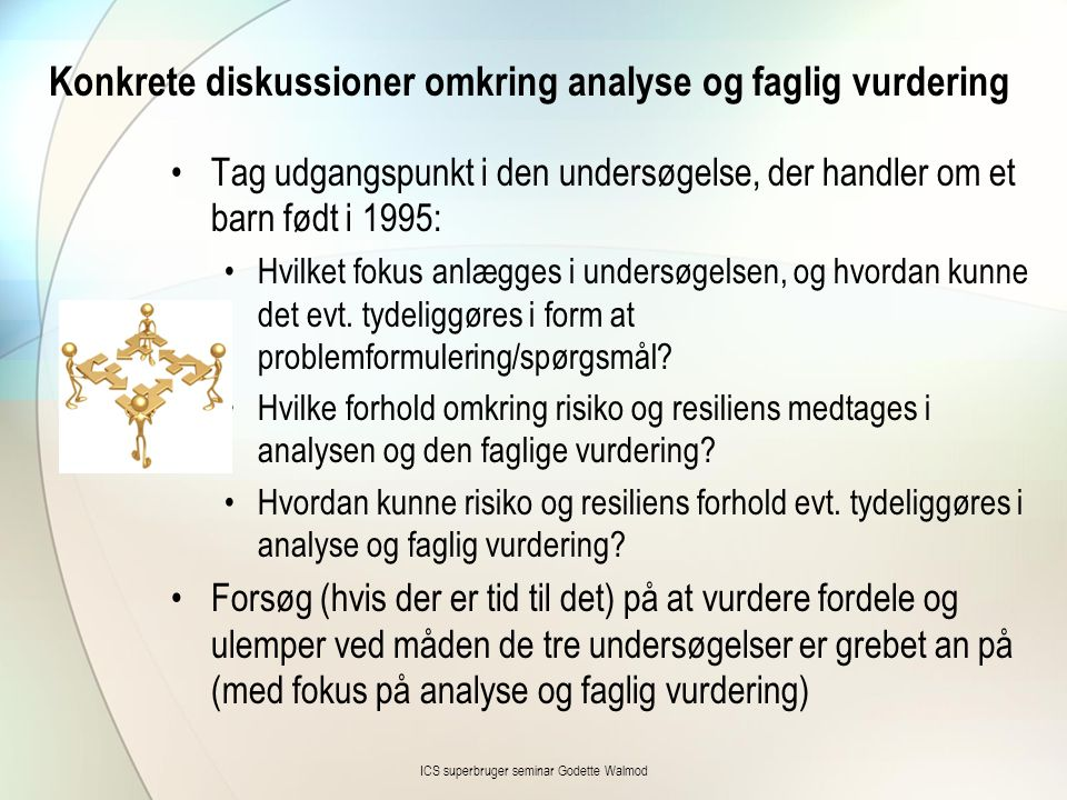 Konkrete diskussioner omkring analyse og faglig vurdering