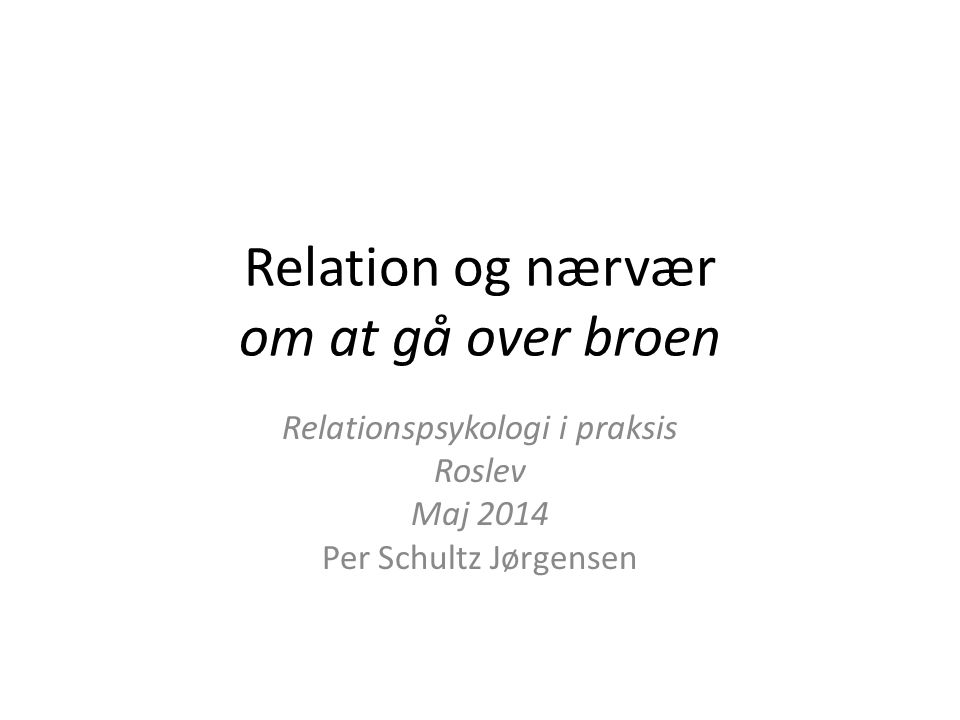 Relation og nærvær om at gå over broen
