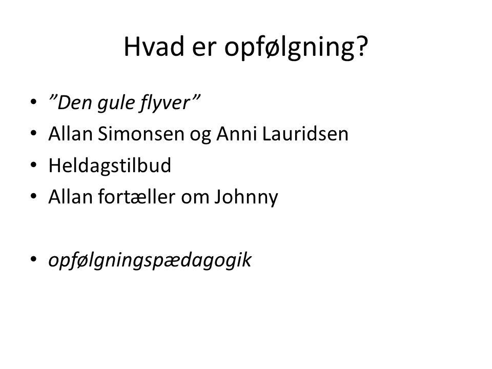 Hvad er opfølgning Den gule flyver Allan Simonsen og Anni Lauridsen