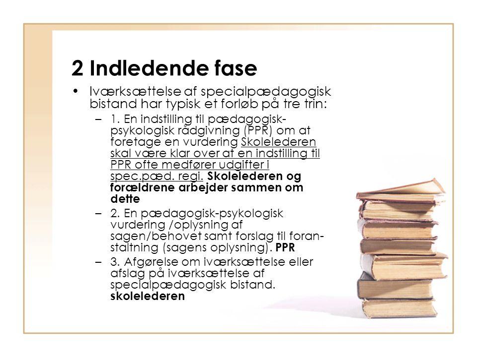 2 Indledende fase Iværksættelse af specialpædagogisk bistand har typisk et forløb på tre trin: