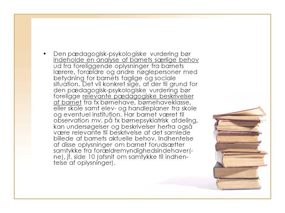 Den pædagogisk-psykologiske vurdering bør indeholde en analyse af barnets særlige behov ud fra foreliggende oplysninger fra barnets lærere, forældre og andre nøglepersoner med betydning for barnets faglige og sociale situation.