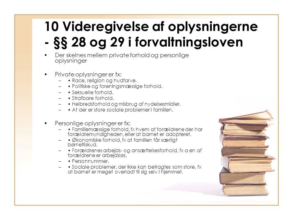 10 Videregivelse af oplysningerne - §§ 28 og 29 i forvaltningsloven