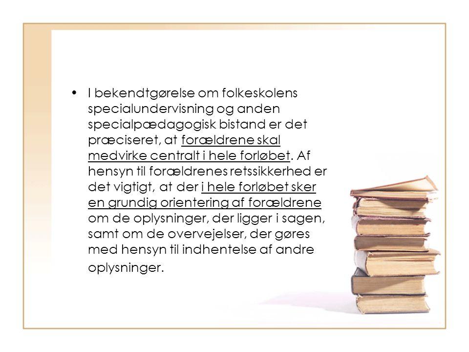 I bekendtgørelse om folkeskolens specialundervisning og anden specialpædagogisk bistand er det præciseret, at forældrene skal medvirke centralt i hele forløbet.