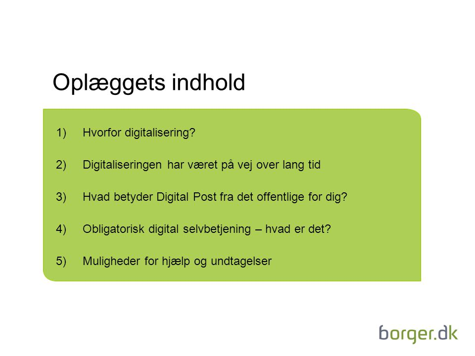 Oplæggets indhold Hvorfor digitalisering