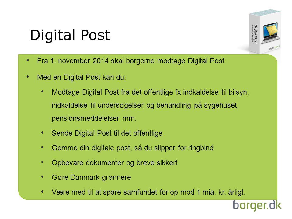 Digital Post Fra 1. november 2014 skal borgerne modtage Digital Post