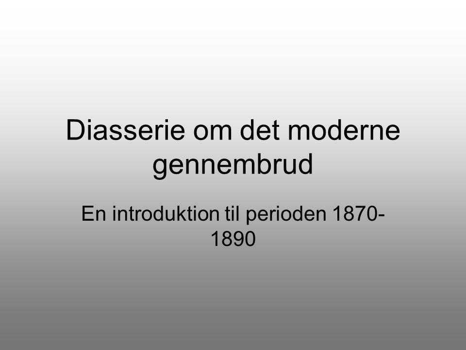 Diasserie om det moderne gennembrud