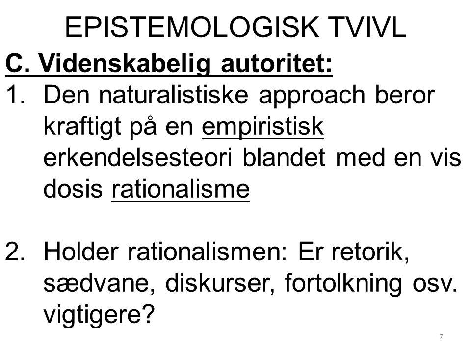 EPISTEMOLOGISK TVIVL C. Videnskabelig autoritet: