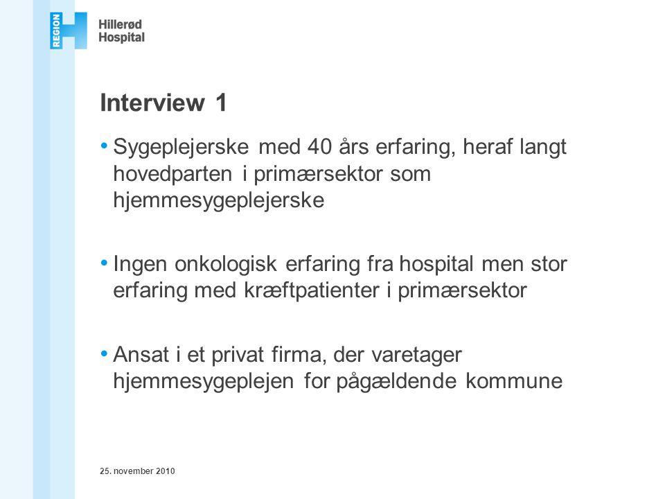 Interview 1 Sygeplejerske med 40 års erfaring, heraf langt hovedparten i primærsektor som hjemmesygeplejerske.