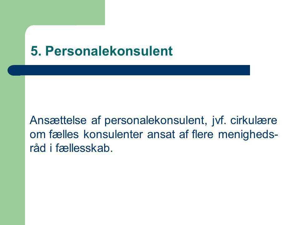 5. Personalekonsulent Ansættelse af personalekonsulent, jvf.